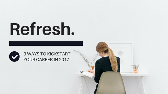 3 ways to kickstart your career in 2017.png