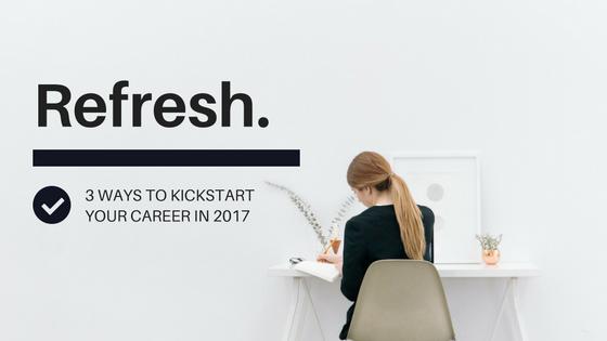 3 ways to kickstart your career in 2017.png